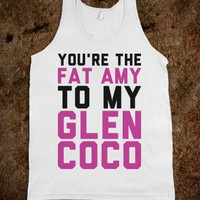 Fat Amy To My Glen Coco (Tank) - Text First
