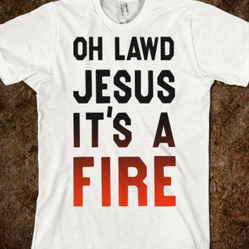 Oh Lawd Jesus It's A Fire!-Unisex White T-Shirt