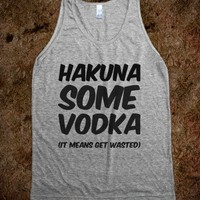 Hakuna Some Vodka - Country Apparel