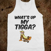 What's up my tigga?