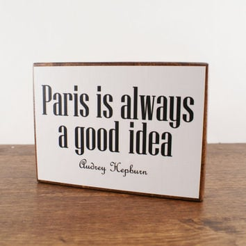Paris Is Always A Good Idea Art Block by sarahsmiledesign on Etsy