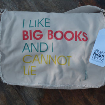 I Like Big Books And I Cannot Lie - Messenger Tote by PamelaFugateDesigns
