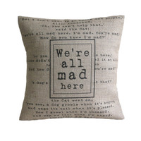 We&#x27;re All Mad Here Alice in Wonderland Pillow Cover