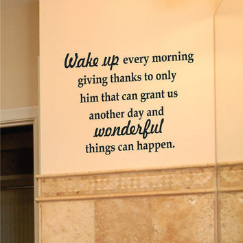 Wake Up Every Morning Giving Thanks Wall Decal Quote Bathroom Bedroom Inspirational Quote