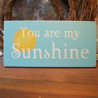 You are my Sunshine Wood Sign Painted Children by CountryWorkshop