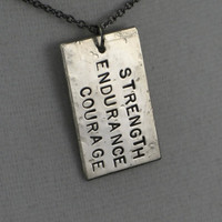 STRENGTH ENDURANCE COURAGE Necklace  - Strength Jewelry - Inspirational and Motivational Necklace on 18 inch gunmetal chain - Courage