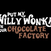 T-Shirt Hell :: PUT MY WILLY WONKA IN YOUR CHOCOLATE FACTORY