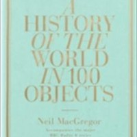 A History of the World in 100 Objects by Neil MacGregor - Reviews, Description & more - ISBN#9781846144134 - BetterWorldBooks.com