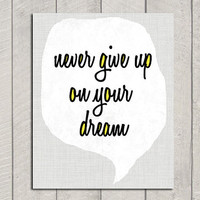 Inspirational Art Print  Never Give Up On by DeliveredByDanielle