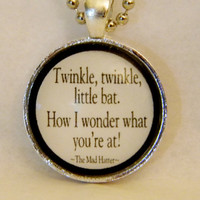Alice In Wonderland Necklace. Twinkle Twinkle Little Bat Quote. 18 Inch Silver Tone Chain.
