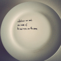 Wuthering heights plate Whatever our souls are made of by MrTeacup