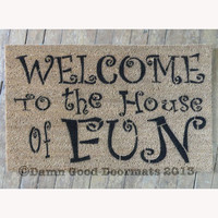 Welcome to the House of FUN - funny awesome novelty doormat