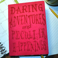 Daring Adventures and Peculiar Happenings - Girl - inspired, Custom  Personal Journal,  Blank  note book, Book, Journal