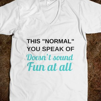 Normal Isn't Fun Tee-Unisex White T-Shirt
