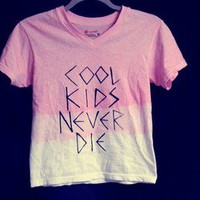 Grunge Supply  — COOL KIDS NEVER DIE DIP DYE TEE