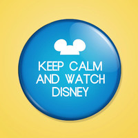 Keep Calm and Watch Disney
