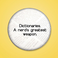 Dictionaries: A Nerd's Greatest Weapon