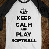 Keep Calm And Play Softball - Sports Fun