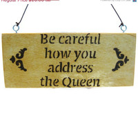 Spring Sale Wood burned funny sign  Be careful by KnottyNotions