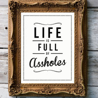 Retro Quote Print - Assholes by RockTheCustardPrints