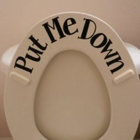 Put ME Down (Toilet vinyl sticker): Home &amp; Kitchen