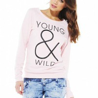 Young &amp; Wild  Sweat Top