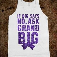 If Big Says No Ask Grand Big (Sparkle Tank) - Sorority Sisters