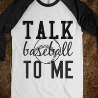 Talk baseball to me - shirts