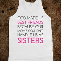 God Made Us Best Friends Because Our Mom's - Text First