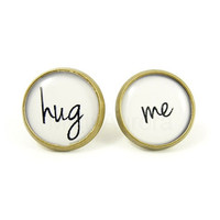 Hug Me Earring Studs - Black White Earring Posts - Romantic Jewelry - Love Message