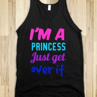 I'm a princess. Just get over it! - Dani's Boutique