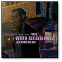 Otis Redding - Dreams to Remember: The Otis Redding Anthology [Audio CD] by Otis Redding