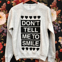 PREORDER SMALL Don't Tell Me to Smile Anti Street Harassment Ash Grey Sweatshirt