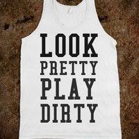 LOOK PRETTY PLAY DIRTY - glamfoxx.com