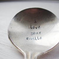 I love your smile vintage silver plated soup spoon hand stamped heart