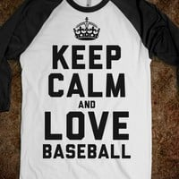 Keep Calm and Love Baseball (Baseball Tee) - Sports Girl