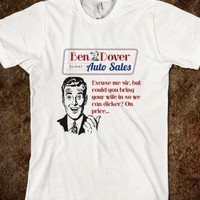 Ben Dover Auto Sales - Dicker - Shirts By Sarah