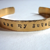 You are my Sunshine  Inspirational Stamped Brass Bracelet Bangle Cuff Hand Hammered Edges and brushed brass