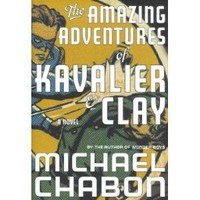 The Amazing Adventures of Kavalier & Clay [AMAZING ADV OF KAVALIER & CLAY] [Hardcover]
