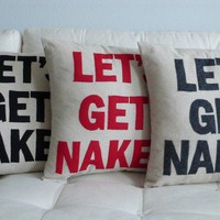 Let's Get Naked  16in 41cm sq appliqued pillow / by SewEnglish