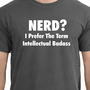 NERD geek Mens Womens T-shirt I Prefer the term Intellectual tshirt shirt funny College Computer  Gift S-2XL more colors