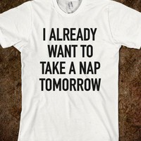 I Already Want To Take A Nap Tomorrow - The Pyramids