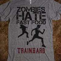 Zombies HATE fast food, TRAIN HARD