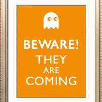 BEWARE THEY ARE COMING Print