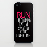 Run like Channing Tatum is waiting at the finish line iPhone & iPod Skin by RexLambo | Society6