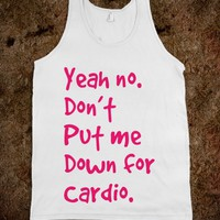 Don't Put Me Down For Cardio - Protego