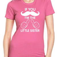 Little Sister Little Sis T-Shirt Big Sister Big Brother Big Bro Siblings Kids Shirt Teen Teenager Mustache