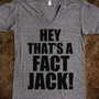 Hey That&#x27;s A Fact Jack! - Underlinedesigns