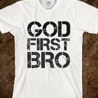 God First Bro - Hipster Shirts