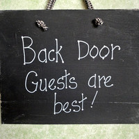 Welcome sign Backdoor guests are best